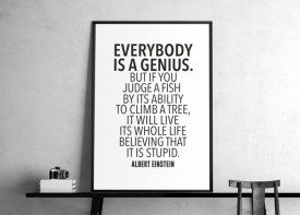 """""""""""Everybody is a genius"""""""