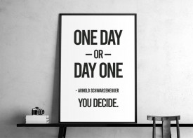 """""""One day or day one"""""""