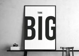"""""""Think big!"""""""
